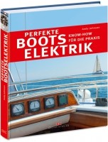 Perfekte Bootselektrik - Know How für die Praxis