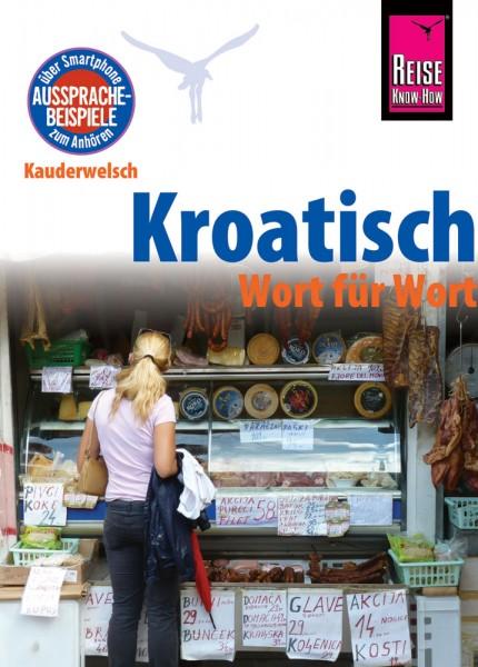 Kauderwelsch - Kroatisch Wort für Wort